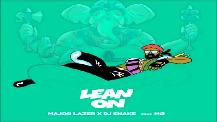 Lean On – Major Lazer and DJ Snake ft. MØ.